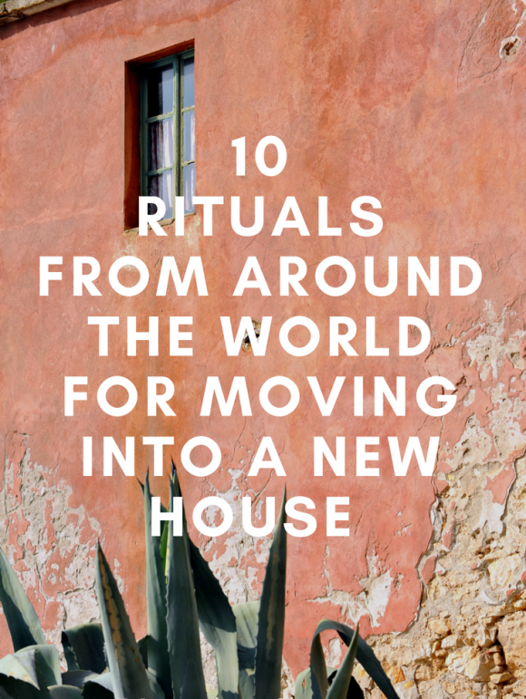 10 Rituals For Moving to a New House From Around the World
